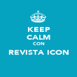 KEEP CALM CON REVISTA ICON  - Personalised Poster large