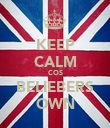 KEEP CALM COS BELIEBERS OWN - Personalised Poster large