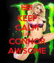 KEEP CALM COS CONNOR AWSOME - Personalised Poster large