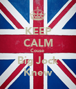 KEEP CALM Couse  Big Jock Knew - Personalised Poster large