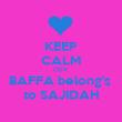 KEEP CALM COX  BAFFA belong's  to SAJIDAH - Personalised Poster large