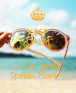 KEEP CALM coz ~ California Speaks More ~ - Personalised Poster large