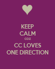 KEEP CALM COZ CC LOVES ONE DIRECTION - Personalised Poster large