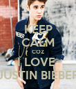 KEEP CALM COZ I LOVE  JUSTIN BIEBER - Personalised Poster large