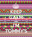 KEEP CALM 'coz I'M TOMMY'S - Personalised Poster large