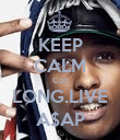 KEEP CALM Coz LONG.LIVE A$AP - Personalised Poster large