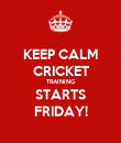 KEEP CALM CRICKET TRAINING STARTS FRIDAY! - Personalised Poster large