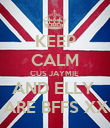 KEEP CALM CUS JAYMIE  AND ELLY  ARE BFFS XX - Personalised Poster large