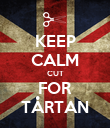 KEEP CALM CUT FOR TÅRTAN - Personalised Poster large