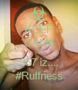 KEEP CALM cuz 357 iz.... #Ruffness - Personalised Poster large