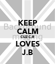KEEP CALM CUZ C.R LOVES J.B - Personalised Poster large