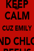 KEEP CALM CUZ EMILY AND CHLOE BFFL'S - Personalised Poster large