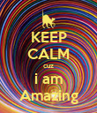 KEEP CALM cuz i am Amazing - Personalised Large Wall Decal