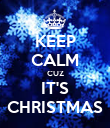 KEEP CALM CUZ IT'S CHRISTMAS - Personalised Poster large
