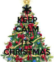 KEEP CALM CUZ ITS CHRISTMAS - Personalised Poster large