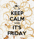 KEEP CALM CUZ IT'S FRIDAY - Personalised Poster large