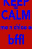 KEEP CALM cuz me n chloe equal bffl ON - Personalised Poster large