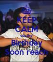 KEEP CALM cuz my Birthday Soon reach - Personalised Poster large