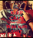 KEEP CALM Cuz my weekend Was sum SHIT - Personalised Poster large