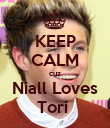 KEEP CALM cuz Niall Loves Tori  - Personalised Poster large
