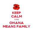 KEEP CALM CUZ OHANA MEANS FAMILY - Personalised Poster large