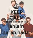 KEEP CALM cuz one direction love  ahlam sarah,nada, - Personalised Poster large