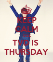 KEEP CALM CUZ TVD IS  THURSDAY - Personalised Poster large