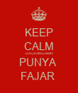 KEEP CALM DA URANG MAH PUNYA  FAJAR  - Personalised Poster large