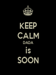 KEEP CALM DADA is SOON - Personalised Poster large