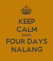 KEEP CALM DAHIL FOUR DAYS NALANG - Personalised Poster small