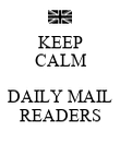 KEEP CALM  DAILY MAIL READERS - Personalised Poster large