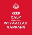 KEEP CALM DAN KIMIA  INSYAALLAH  GAMPANG - Personalised Poster large