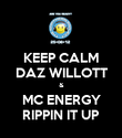 KEEP CALM DAZ WILLOTT & MC ENERGY RIPPIN IT UP - Personalised Poster large