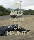 KEEP CALM DEATH OR  IMPUNITY - Personalised Poster large