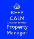 KEEP CALM Dela can be your Property Manager - Personalised Poster large