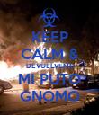 KEEP CALM & DEVUELVEME MI PUTO GNOMO - Personalised Poster large