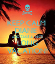 KEEP CALM  DIANE   AND TAKE A  NICE LONG VACATION! - Personalised Poster large