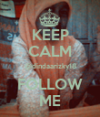 KEEP CALM @dindaarizky18 FOLLOW ME - Personalised Poster large