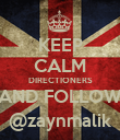 KEEP CALM DIRECTIONERS AND FOLLOW @zaynmalik - Personalised Poster large