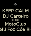 KEEP CALM DJ Carteiro IN THE MotoClub Bonelli Foz Côa Riders - Personalised Poster large