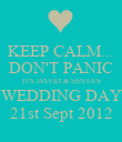 KEEP CALM... DON'T PANIC IT'S DAVID & SENTA'S WEDDING DAY 21st Sept 2012 - Personalised Poster large