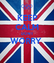 KEEP CALM DON'T WORRY   - Personalised Poster large