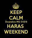 KEEP CALM Dourados-MS 01/09 HARAS  WEEKEND - Personalised Poster large