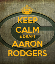 KEEP CALM & DRAFT AARON RODGERS - Personalised Poster large