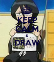 KEEP CALM &  DRAW  - Personalised Poster large