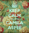 KEEP CALM DREAMS CAMILA ASPEÉ - Personalised Poster large