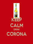 KEEP CALM DRINK CORONA  - Personalised Poster large