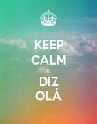 KEEP CALM E DIZ OLÁ - Personalised Poster large