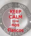 KEEP CALM e joga nos Fiascos - Personalised Poster large
