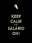 KEEP CALM E O  SALÁRIO OH! - Personalised Poster large